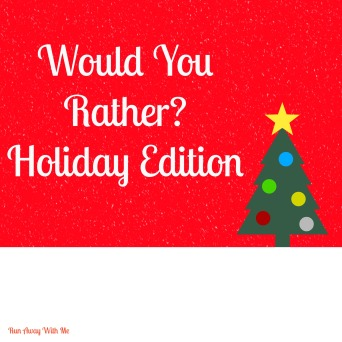 Holiday would you rather