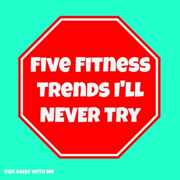 fitness trends i'll never try